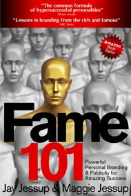 Fame 101 by Jay Jessup & Maggie Jessup